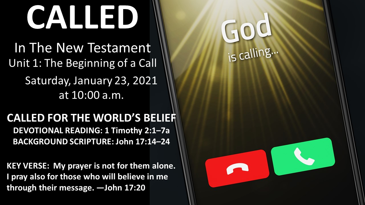 Called In The New Testament - CALLED FOR THE WORLD'S BELIEF Saturday, January 23, 2021
